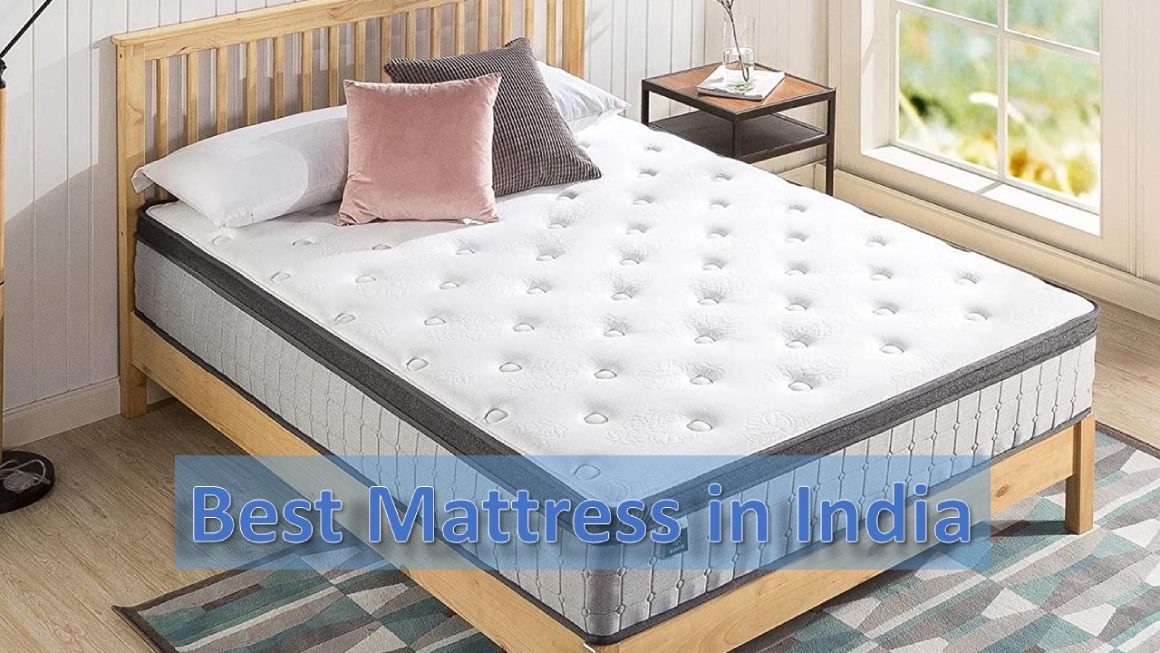 Top 11 Best Mattress in India (2021). Reviews and Ultimate Buying Guide!