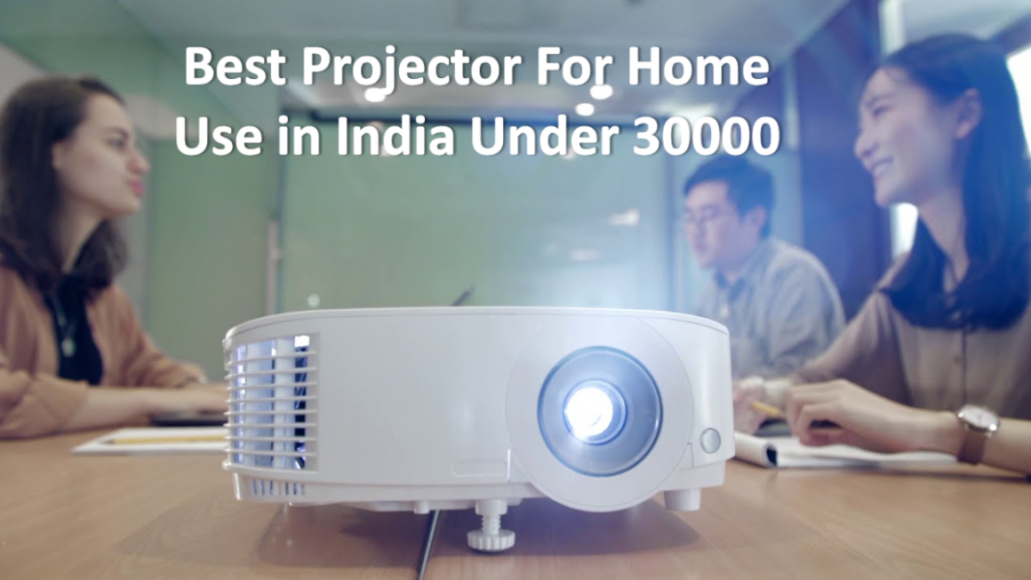 Top 10 Best Projector for Home Use in India under 30000 (2021)